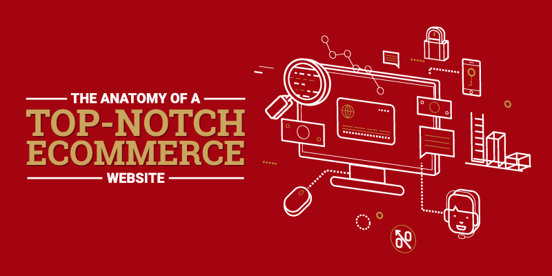 The Anatomy of a Top-Notch E-commerce Website