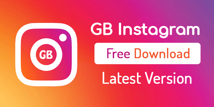 GB Instagram MOD APK Latest Version Download Free 2019 |