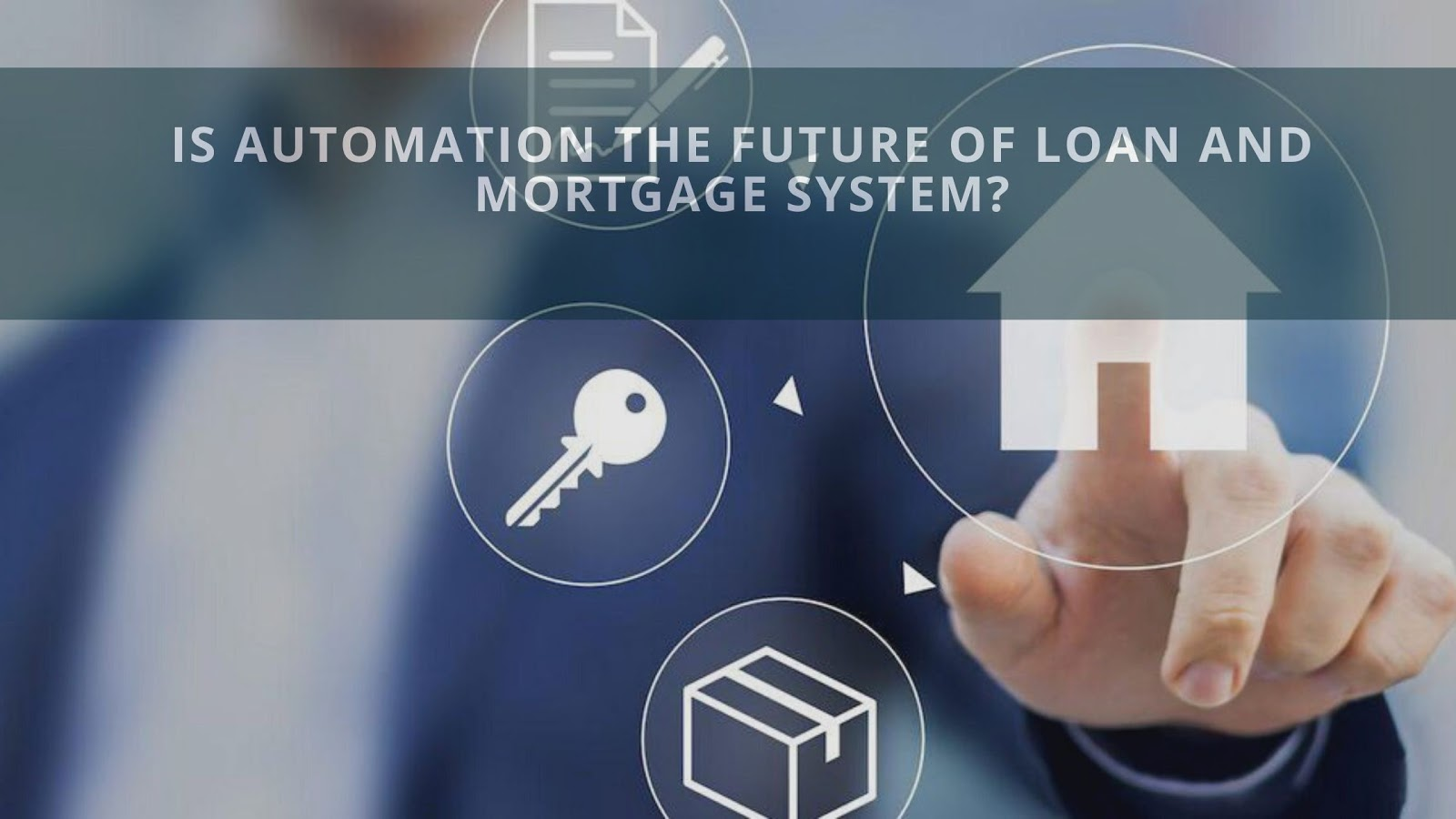 Is Automation The Future Of Loan And Mortgage System